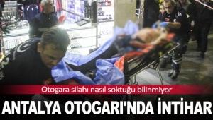Antalya Otogarı'nda intihar