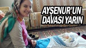 Ayşenur'un davası yarın