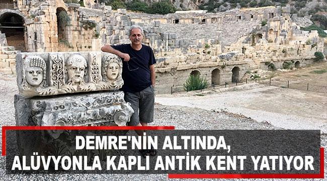 Demre'nin altında, alüvyonla kaplı antik kent yatıyor