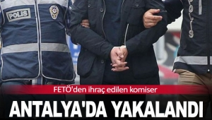FETÖ'den ihraç edilen komiser Antalya'da yakalandı
