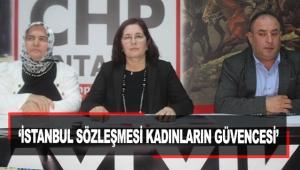 'İstanbul Sözleşmesi kadınların güvencesi'