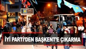 İYİ Parti'den Başkent'e çıkarma