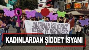 Kadınlardan şiddet isyanı