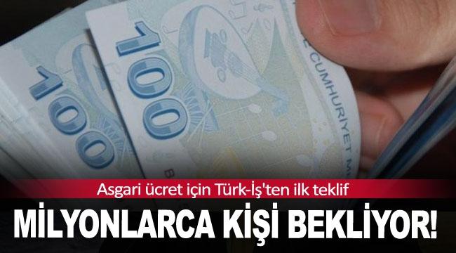 Milyonlarca kişi bekliyor! Asgari ücret için Türk-İş'ten ilk teklif