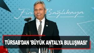 TÜRSAB'dan 'Büyük Antalya Buluşması'