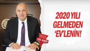 2020 yılı gelmeden 'ev'lenin!