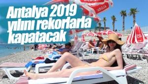 Antalya 2019 yılını rekorlarla kapatacak