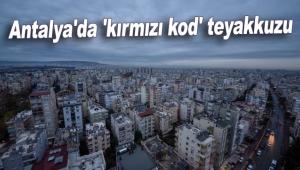 Antalya'da 'kırmızı kod' teyakkuzu