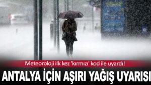 Antalya için aşırı yağış uyarısı