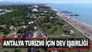 Antalya turizmi için dev işbirliği