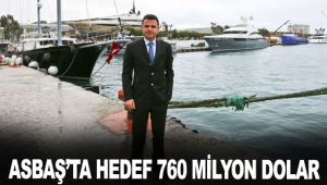 ASBAŞ'ta hedef 760 milyon dolar