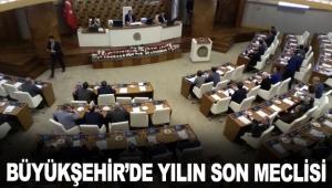 Büyükşehir'de yılın son meclisi