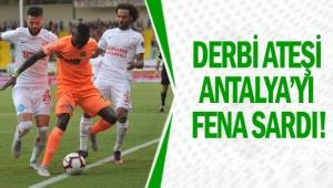 DERBİ ATEŞİ ANTALYA'YI FENA SARDI!
