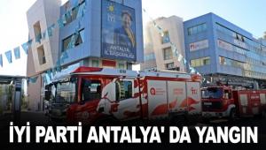 İYİ Parti Antalya' da yangın