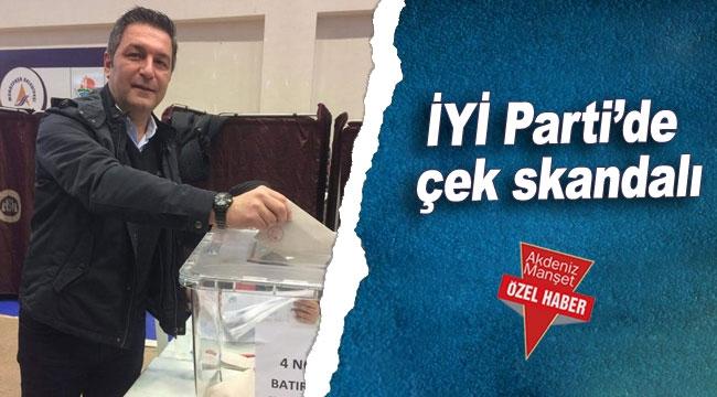 İYİ Parti'de çek skandalı