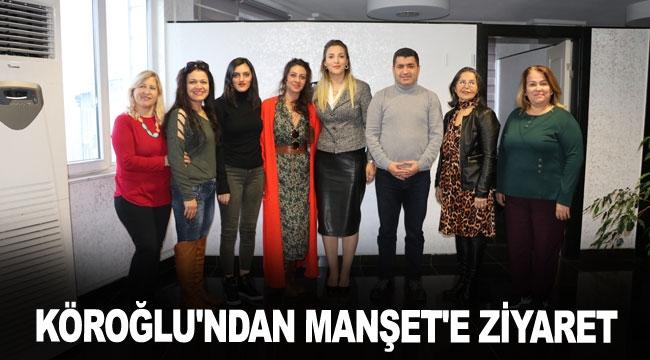 Köroğlu'ndan Manşet'e ziyaret