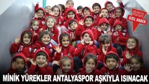 Minik yürekler Antalyaspor aşkıyla ısınacak