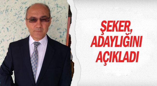 Şeker, CHP İl'e adaylığını açıkladı