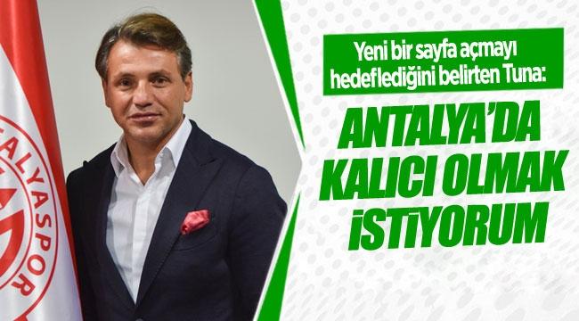 Antalya'da kalıcı olmak istiyorum