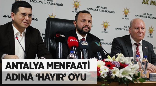 Antalya menfaati adına 'hayır' oyu