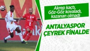 Antalyaspor çeyrek finalde