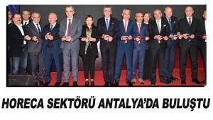 HORECA sektörü Antalya'da buluştu