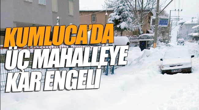 Kumluca'da kar üç mahalleye kar engeli
