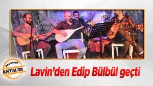 Lavin'den Edip Bülbül geçti