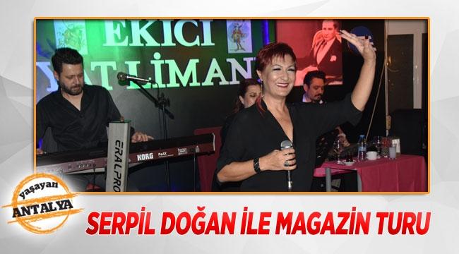 Serpil Doğan ile magazin turu