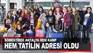 Sömestirde Antalya hem kamp hem tatilin adresi oldu