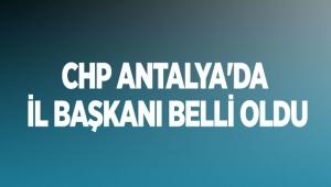 CHP Antalya'da il başkanı belli oldu