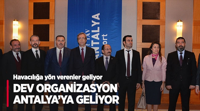 Dev organizasyon Antalya'ya geliyor