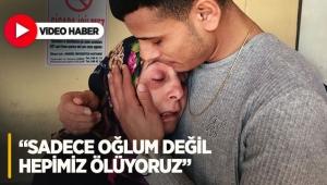 Fenomen 'Ares'in annesi: Sadece oğlum değil hepimiz ölüyoruz