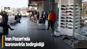İran Pazarı'nda koronavirüs tedirginliği