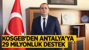 KOSGEB'den Antalya'ya 29 milyonluk destek
