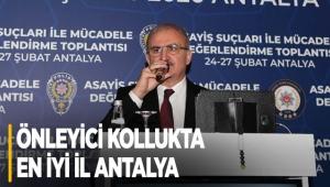 Önleyici kollukta en iyi il Antalya