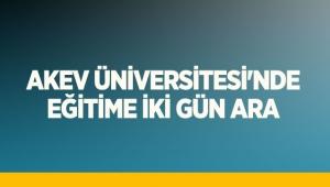 AKEV Üniversitesi'nde eğitime iki gün ara