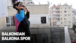 Antalya'da balkondan balkona spor