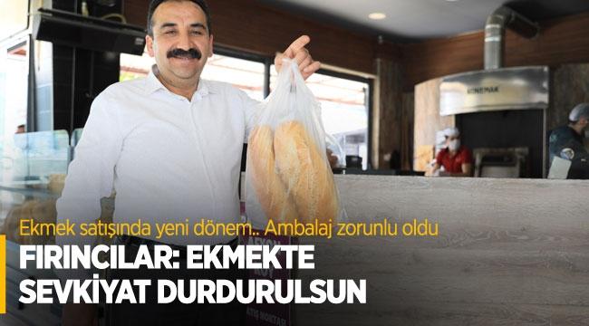 Fırıncılar: Ekmekte sevkiyat durdurulsun