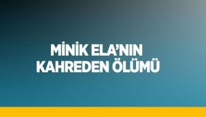 Minik Ela'nın kahreden ölümü