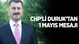CHP'li Duruk'tan 1 Mayıs mesajı