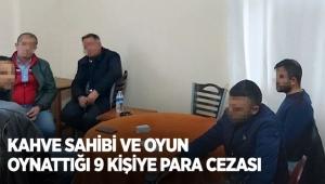 Kahve sahibi ve oyun oynattığı 9 kişiye para cezası
