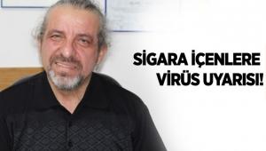 Sigara içenlere virüs uyarısı!