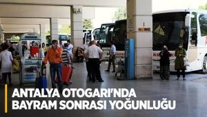 Antalya Otogarı'nda bayram sonrası yoğunluğu