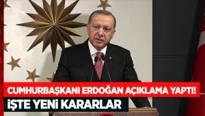Cumhurbaşkanı Erdoğan açıklama yaptı! İşte yeni kararlar