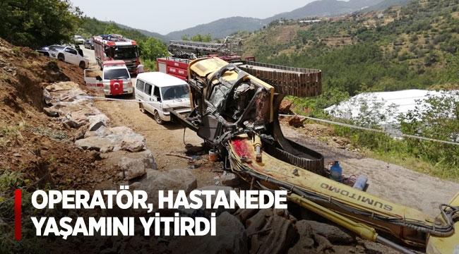 Devrilen iş makinesinin yaralanan operatörü, hastanede yaşamını yitirdi