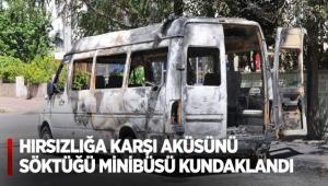 Hırsızlığa karşı aküsünü söktüğü minibüsü kundaklandı