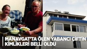 Manavgat'ta ölen yabancı çiftin kimlikleri belli oldu