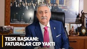 TESK Başkanı: Faturalar cep yaktı