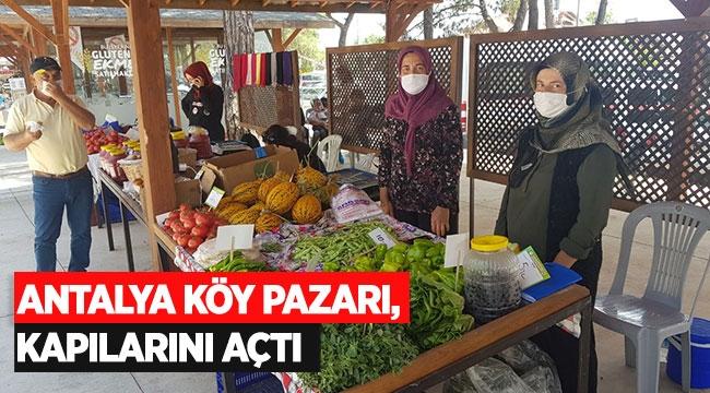 Antalya Köy Pazarı, kapılarını açtı